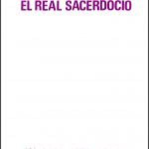El real sacerdocio (The Royal Priesthood)