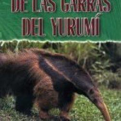 Cómo escapar de las garras del yurumí (How to Escape the Anteater's Claws)