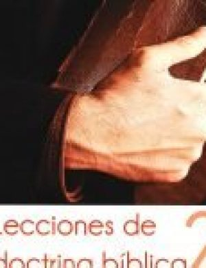 Lecciones de doctrina bíblica, tomo 2 (12 More Lessons in Christian Doctrine)