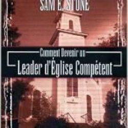 Comment Devenir un Leader d' Eglise Competent (How to Be an Effective Church Leader)