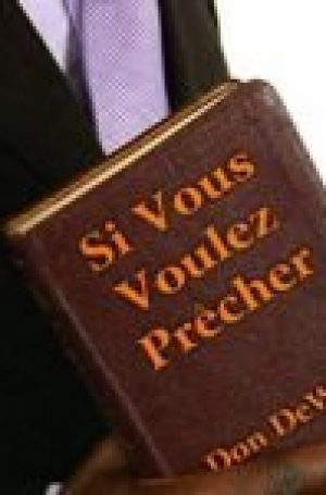 Si Vous Voulez Precher (If You Want to Preach)