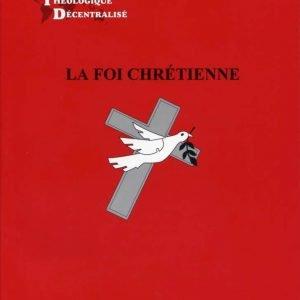 La Foi Chrétienne (The Christian Faith)
