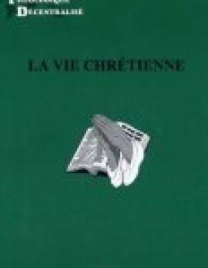 La Vie Chrétienne (The Christian Life)