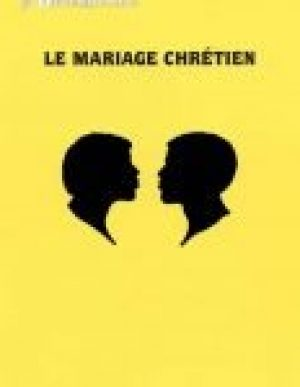 Le Mariage Chrétien (The Christian Marriage)