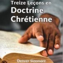 Treize Leçons en Doctrine Chrétienne (13 Lessons in Christian Doctrine)