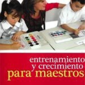 Entrenamiento y crecimiento para maestros (Training and Growth for Teachers)