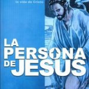 La persona de Jesús (The Person of Jesus)