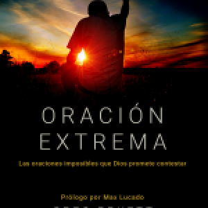 Oración extrema (Extreme Prayer)