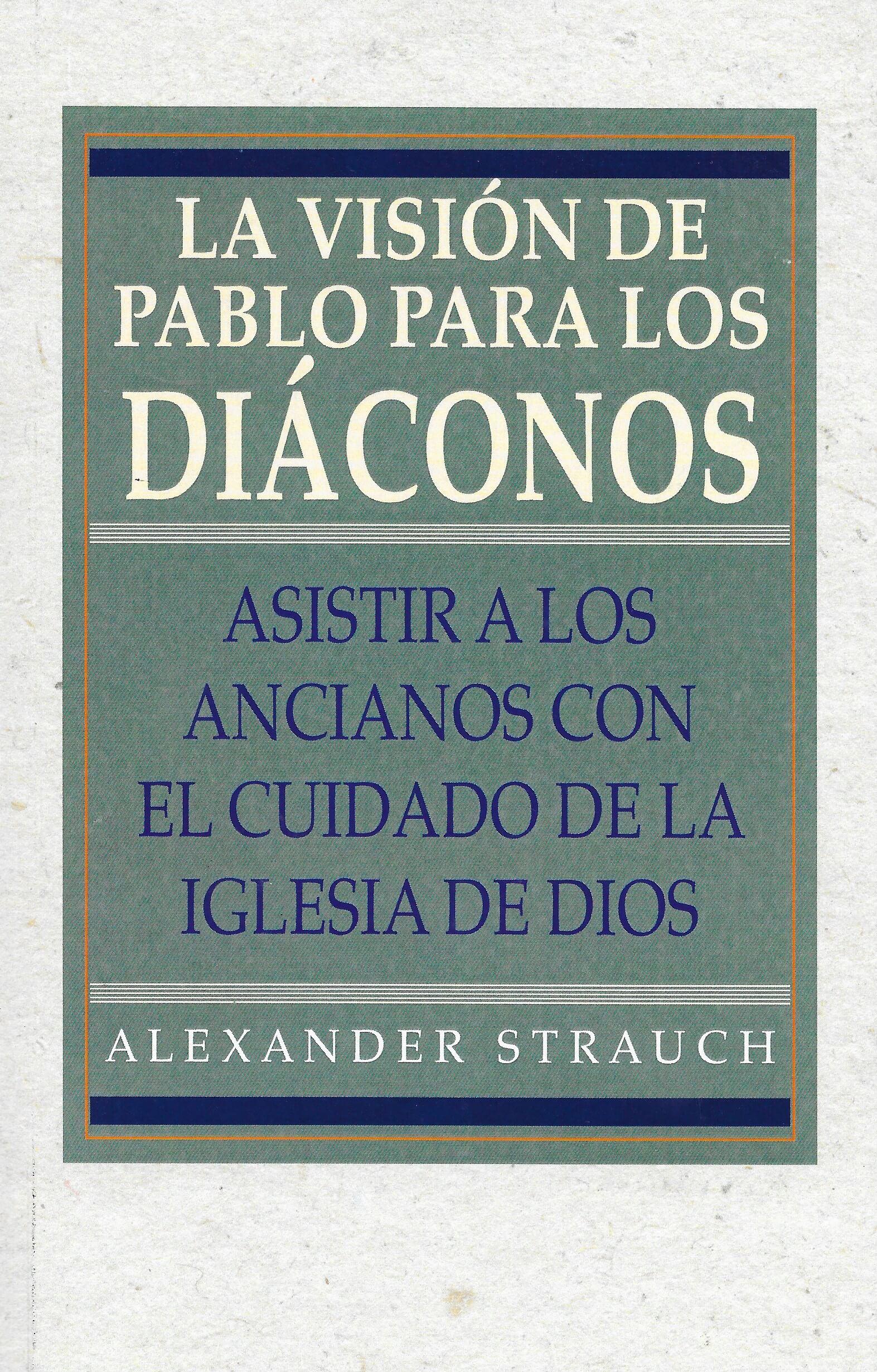 La visión de Pablo para los Diáconos (Paul's Vision for the Deacons)