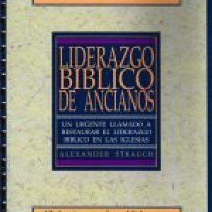 Liderazgo bíblico de ancianos: Guía de estudio (Biblical Eldership - Student's Guide)