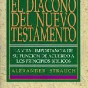 El diácono del Nuevo Testamento (The New Testament Deacon)