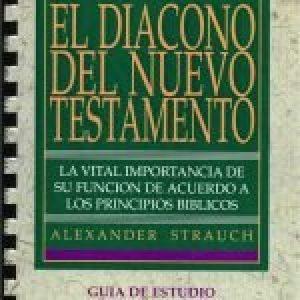 El diácono del Nuevo Testamento: guía de estudio (Study Guide: The New Testament Deacon)