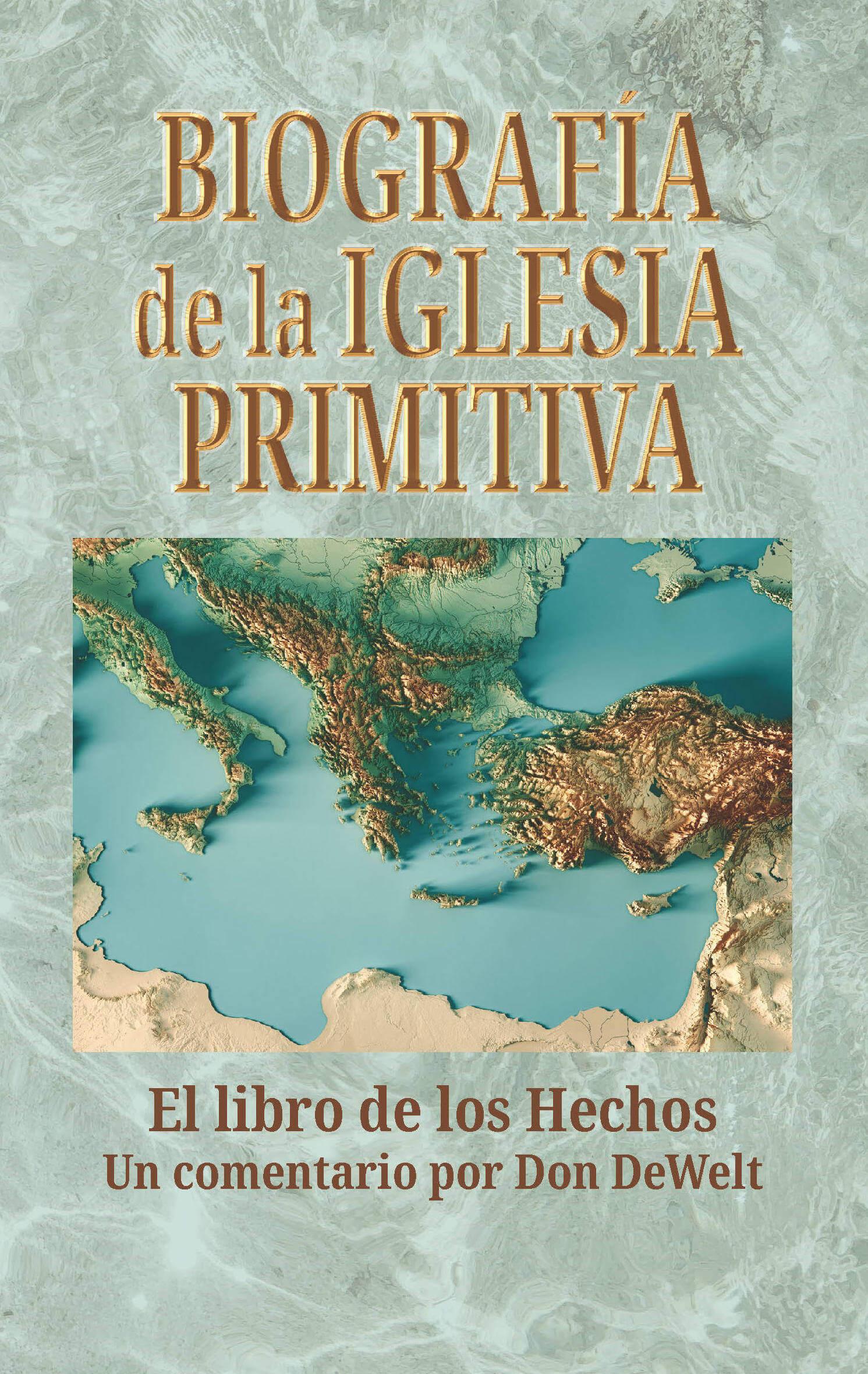 Biografía de la iglesia primitiva (Acts Made Actual)