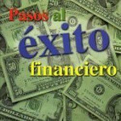 Pasos al éxito financiero (ABC's of Financial Freedom)